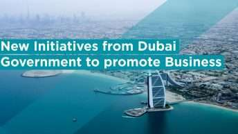 New Initiatives from Dubai Government to Promote Business